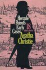 Hercule Poirot's Early Cases (Hercule Poirot, Bk 38) (aka: Poirot's Early Cases)