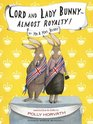 Lord and Lady Bunny--Almost Royalty