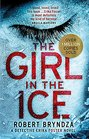 The Girl in the Ice A gripping serial killer thriller