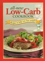 All-New Low-Carb Cookbook:  Recipes to Help You Lose Weight!