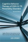 Cognitive Behavior Therapy of DSMIVTR Personality Disorders Second Edition Highly Effective Interventions for the Most Common Personality Disorders