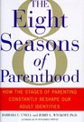 The 8 Seasons of Parenthood How the Stages of Parenting Constantly Reshape Our Adult Identities