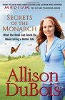 Secrets of the Monarch What the Dead Can Teach Us About Living a Better Life