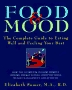 Food and Mood: The Complete Guide to Eating Well and  Feeling Your Best (Henry Holt Reference Book)