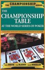 The Championship Table  At the World Series of Poker