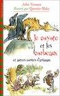 Le coyote et les corbeaux et autres contes d'animaux