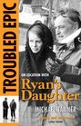 Troubled Epic On Location with Ryan's Daughter