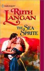 The Sea Sprite (Sirens of the Sea, Bk 3) (Harlequin Historical, No 565)