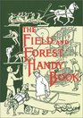 The Field and Forest Handy Book New Ideas for Out of Doors