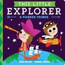 This Little Explorer A Pioneer Primer