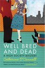 Well Bred and Dead (High Society, Bk 1)