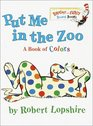 Put Me In the Zoo A Book of Colors