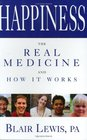 Happiness the Real Medicine and How It Works