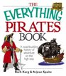 The Everything Pirates Book A Swashbuckling History of Adventure on the High Seas