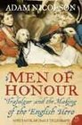 Men of Honour Trafalgar and the Making of the English Hero
