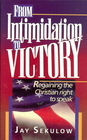 From Intimidation to Victory Regaining the Christian Right to Speak