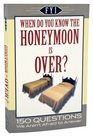 When Do You Know the Honeymoon is Over?