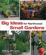 Big Ideas for Northwest Small Gardens
