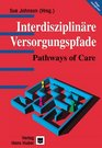 Interdisziplinre Versorgungspfade Pathways of Care