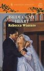 Bride Of My Heart (Harlequin Romance, No 3325)
