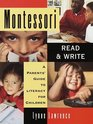 Montessori Read and Write  A Parent's Guide to Literacy for Children