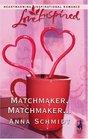 Matchmaker, Matchmaker... (Love Inspired)