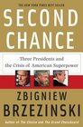 Second Chance Three Presidents and the Crisis of American Superpower