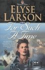 For Such A Time (Women of Valor, Book 1)