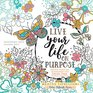 Live Your Life on Purpose Inspirational Adult Coloring Book