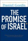 The Promise of Israel Why Its Seemingly Greatest Weakness Is Actually Its Greatest Strength