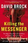 Killing the Messenger The Right-Wing Plot to Derail Hillary and Hijack Your Government