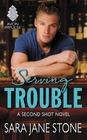 Serving Trouble A Second Shot Novel
