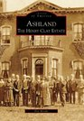 Ashland The Henry Clay Estate, KY (Images of America)