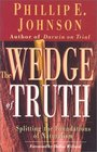 The Wedge of Truth Splitting the Foundations of Naturalism