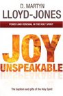 Joy Unspeakable Power and Renewal in the Holy Spirit