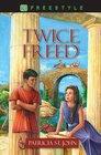 Twice Freed (Freestyle Fiction 12)