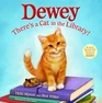 Dewey: There's a Cat in the Library (Dewey the Cat)