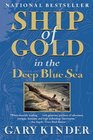 Ship of Gold in the Deep Blue Sea The History and Discovery of the World's Richest Shipwreck