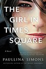 The Girl in Times Square A Novel