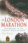 The London Marathon The History of the Greatest Race On Earth