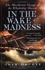 In the Wake of Madness : The Murderous Voyage of the Whaleship Sharon
