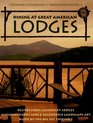 Dining at Great American Lodges Recipes From Legendary Lodges National Park Lore Landscape Art Music by the Big Sky Ensemble