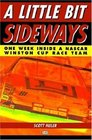 A Little Bit Sideways  One Week Inside a Nascar Winston Cup Race Team