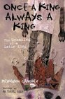 Once a King, Always a King : The Unmaking of a Latin King