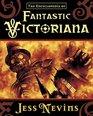The Encyclopedia of Fantastic Victoriana