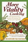 More Vitality Cooking Full-Flavored Easy Recipes Brimming With Fruits and Vegetables