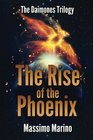 The Rise of the Phoenix The Daimones Trilogy Vol 3