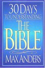 """30 Days to Understanding the Bible (The """"30 Days"""" Series)"""