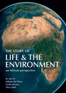 The Story of Life  the Environment An African Perspective