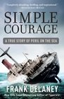 Simple Courage The True Story of Peril on the Sea
